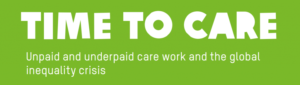 Time to Care banner. Unpaid and underpaid care work and the global inequality crisis.